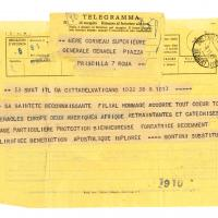 """Telegram of November 8, 1951: """"His Holiness, grateful [for your] filial homage, grants [from] his heart [to] all the Cenacles [of] Europe, [of] the two Americas, [and of] Africa, [as well as to] retreatants and catechized, [a] pledge [of] the special protection [of] your recently glorified Blessed Foundress, [the] Apostolic Blessing implored. """" Signed Montini Substitute, that is  Msgr. Giovanni Battista Montini, Substitute of the Secretariat of State (future Pope Paul VI, friend of the Cenacle)."""